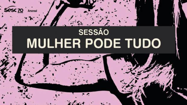 Sesc promove sessão fílmica sobre o feminino com mulheres ativistas de Cuiabá comandando o debate
