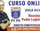 Aula 05/60 - Concurso PC PE 2016 - Reuniões - Poder Legislativo