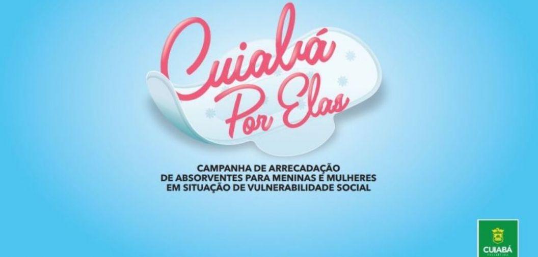 <font color=orange>'Cuiabá por Elas'</font color=orange>: prefeitura lança campanha de arrecadação de absorventes para mulheres em vulnerabilidade