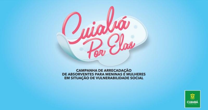 'Cuiabá por Elas': prefeitura lança campanha de arrecadação de absorventes para mulheres em vulnerabilidade