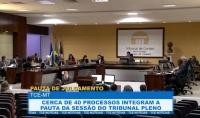 Cerca de 40 processos integram a pauta da sessão do tribunal pleno desta terça-feira