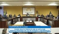 Pleno multa prefeito de Cuiabá por irregularidades na Lei de Acesso à Informação