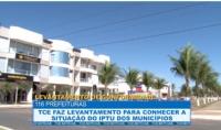 TCE faz levantamento para conhecer a situação do IPTU dos municípios