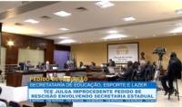 TCE analisa pedido de rescisão proposto por secretaria estadual de Educação