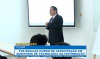 TCE realiza curso de capacitação em auditoria de tecnologia da informação