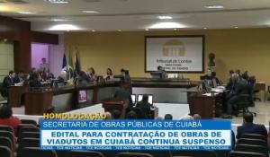 Edital para contrata��o de obras de viadutos em Cuiab� continua suspenso