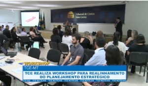 TCE realiza workshop para realinhamento do planejamento estratégico