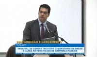 Tribunal de Contas inaugura Laboratório de Obras e lança sistema Radar de controle público