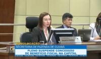 Pleno suspende concessão de benefício fiscal em Cuiabá